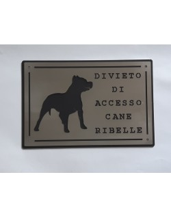 Plate prohibition of access rebel dog Amstaff